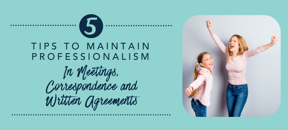 5 Tips To Maintain Professionalism In Meetings, Correspondence And Written Agreements