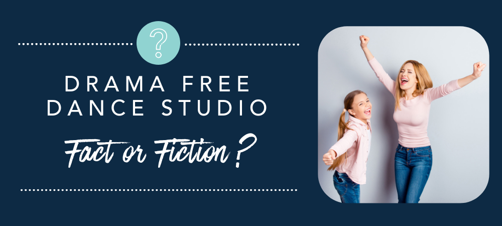 Drama Free Dance Studio: Fact or Fiction?